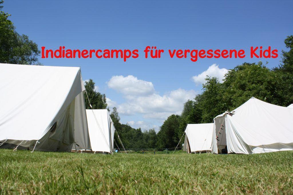 Indianercamps für vergessene Kids